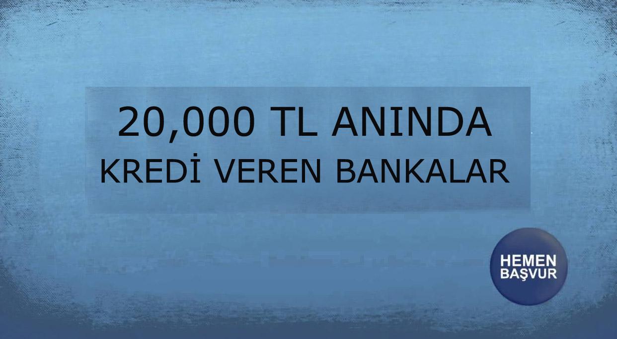 20.000 TL Kredi Veren Bankalar